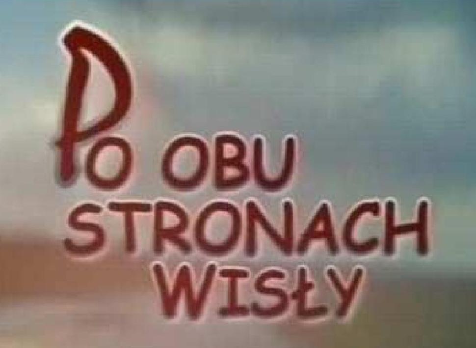 Po obu stronach Wisly-Telewizja Polska
