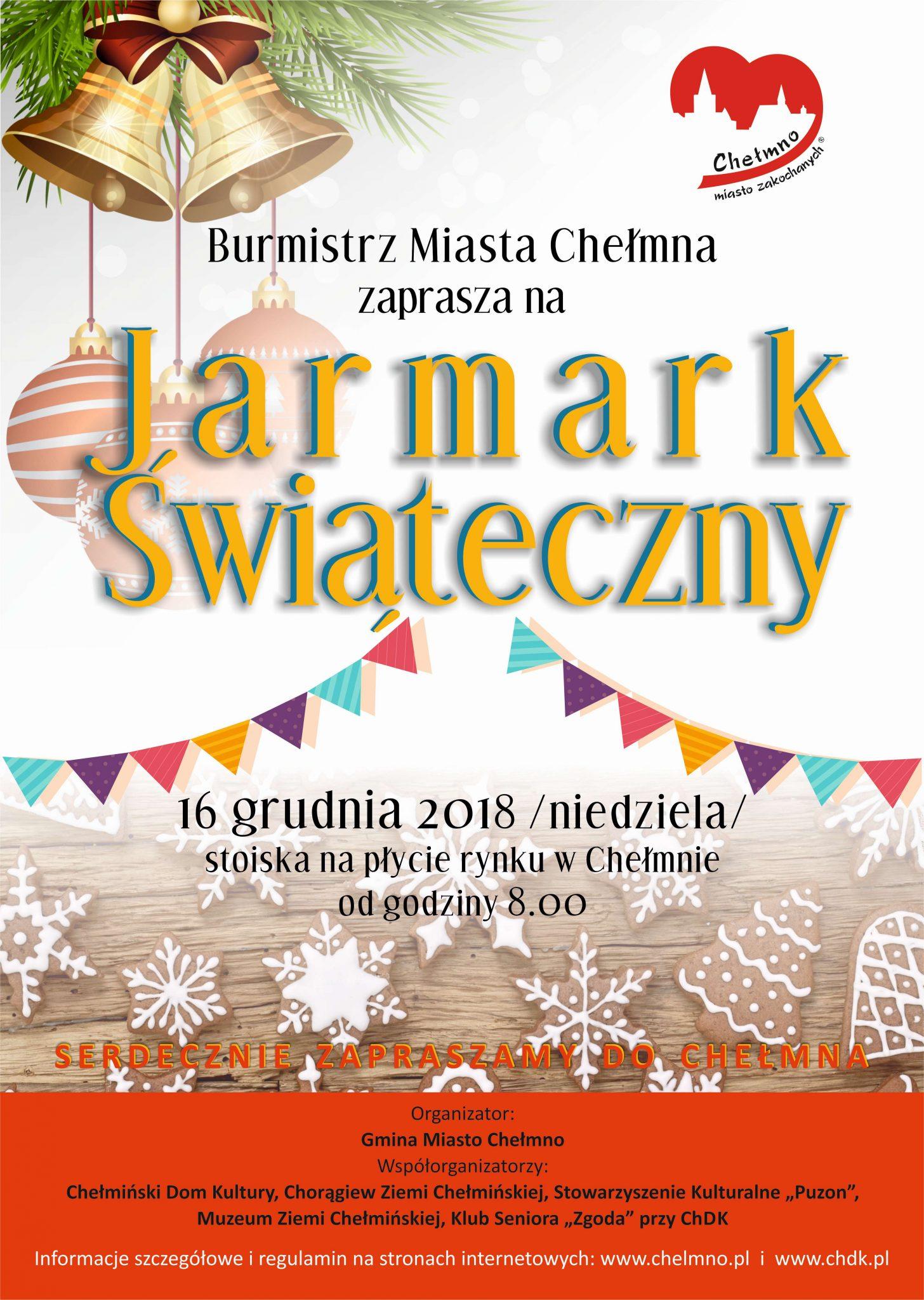 Burmistrz Miasta Chełmna zaprasza na Jarmark Świąteczny, który odbędzie się 16 grudnia 2018 roku (niedziela) w godzinach od 8.00 do 15.00 na rynku w Chełmnie.