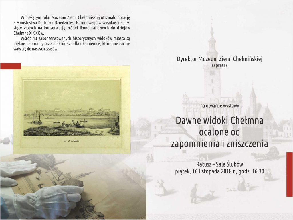 """Wystawa czasowa pt. """"Dawne widoki Chełmna ocalone od zapomnienia i zniszczenia"""" prezentowana będzie od 16 listopada do 7 grudnia 2018 r. w Muzeum Ziemi Chełmińskiej, zapraszamy."""