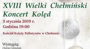 Chór Chorus Culmensis serdecznie zaprasza na XVIII Wielki Chełmiński Koncert Kolęd. Koncert odbędzie się 5 stycznia 2019 roku w Kościele Księży Pallotynów w Chełmnie o godz. 19.00.