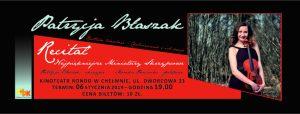Patrycja Błaszak RECITAL - NAJPIĘKNIEJSZE MINIATURY SKRZYPCOWE Patrycja Błaszak - skrzypce Monika Pończocha – fortepian Kinoteatr RONDO w Chełmnie, ul. Dworcowa 23 Termin: 6 stycznia 2019 roku – godzina 19.00. Bilety do nabycia w kinoteatrze RONDO od dnia 21grudnia 2018 roku lub przez internet - https://iframe141.biletyna.pl, informacje o biletach: 570202738; kasa.rondo@chdk.pl, cena biletów: 10 złotych.