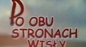 """Zapraszamy na najbliższy program """"Po obu stronach Wisły"""" Emisje w TVP Bydgoszcz: środa (20 lutego), godzina 19:15, czwartek (21 lutego), godzina 19:45, niedziela (23 lutego), godzina 10:15"""