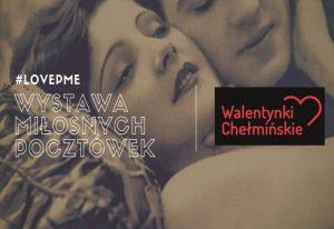 """Z okazji zbliżającego się  Dnia Kobiet  Muzeum Ziemi Chełmińskiej  serdecznie zaprasza Panie  na bezpłatne zwiedzanie wystawy czasowej  """"#LOVEPME - Kolekcja miłosnych pocztówek  ze zbiorów Mariana Sołobodowskiego"""",  które odbędzie się w dniu  5 marca 2019 r. (wtorek) w godz. 10.00 - 16.00.  Ponadto o godz. 12.00, 13.00, 14.00 i 15.00  na Panie będzie oczekiwał przewodnik,  który przedstawi dzieje kolekcji, opowie o   relikwiach św. Walentego w Chełmnie,  a także przybliży niektóre historie miłosne z Chełmna.     Serdecznie zapraszamy  Anna Grzeszna - Kozikowska  Muzeum Ziemi Chełmińskiej w Chełmnie"""